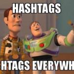 Hashtags, Hashtags Everywhere
