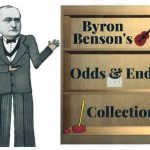 Byron Benson's Odds and Ends